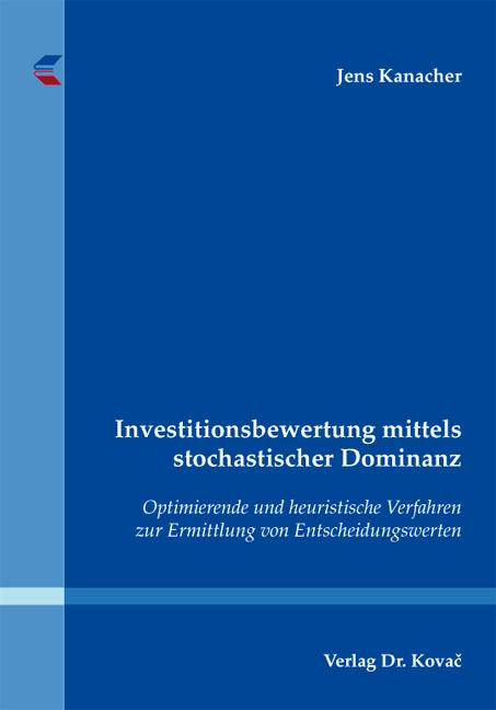 Cover: Investitionsbewertung mittels stochastischer Dominanz