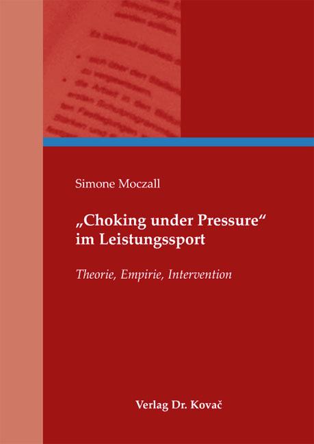 """Cover: """"Choking under Pressure"""" im Leistungssport"""