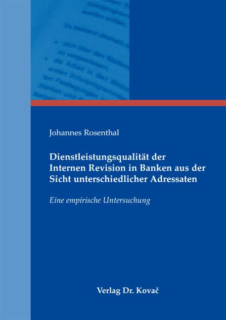 Cover: Dienstleistungsqualität der Internen Revision in Banken aus der Sicht unterschiedlicher Adressaten