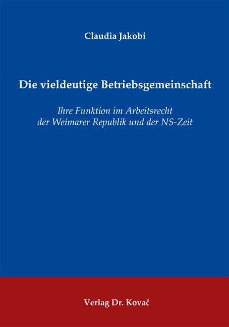 Cover: Die vieldeutige Betriebsgemeinschaft