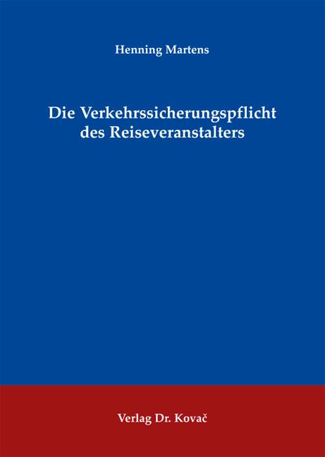 Cover: Die Verkehrssicherungspflicht des Reiseveranstalters