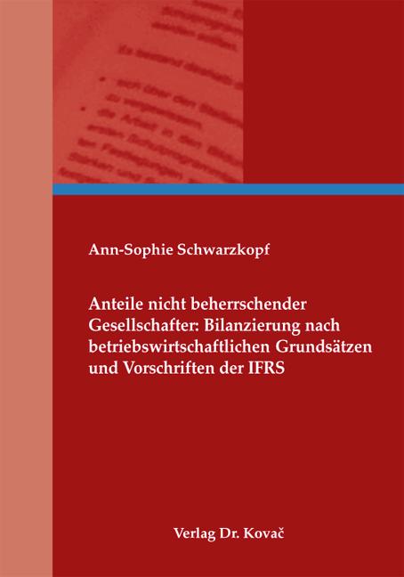 Cover: Anteile nicht beherrschender Gesellschafter: Bilanzierung nach betriebswirtschaftlichen Grundsätzen und Vorschriften der IFRS