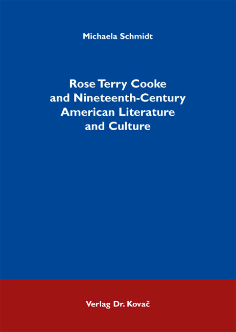 Cover: Rose Terry Cooke and Nineteenth-Century American Literature and Culture