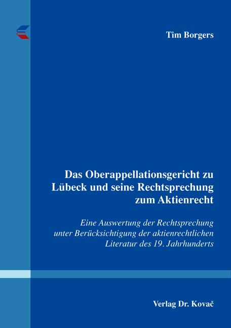 Cover: Das Oberappellationsgericht zu Lübeck und seine Rechtsprechung zum Aktienrecht
