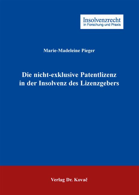 Cover: Die nicht-exklusive Patentlizenz in der Insolvenz des Lizenzgebers
