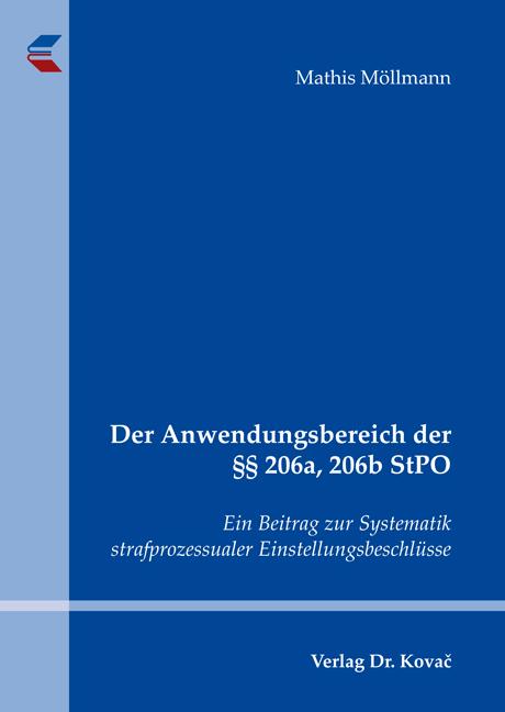 Cover: Der Anwendungsbereich der §§ 206a, 206b StPO