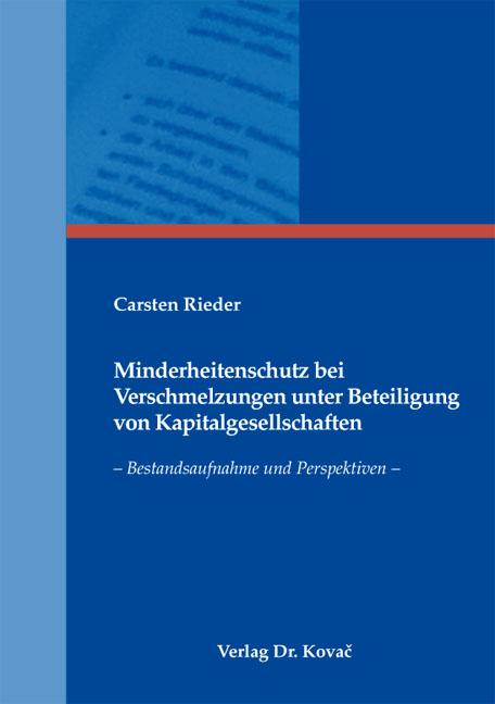 Cover: Minderheitenschutz bei Verschmelzungen unter Beteiligung von Kapitalgesellschaften