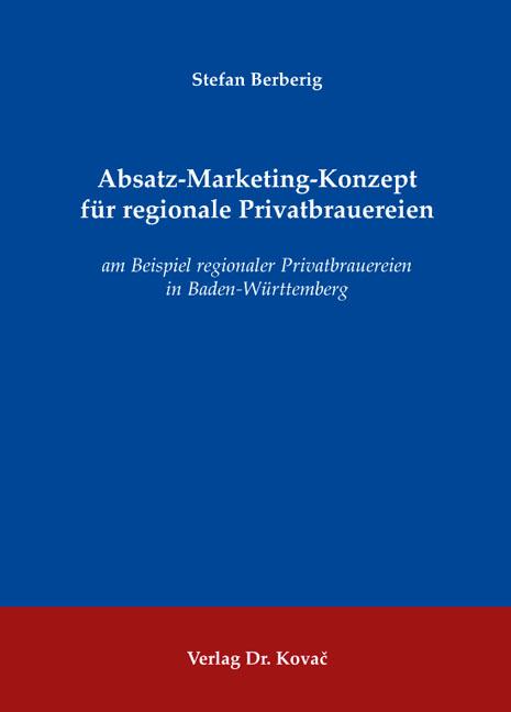 Cover: Absatz-Marketing-Konzept für regionale Privatbrauereien