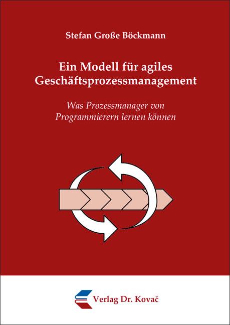 Cover: Ein Modell für agiles Geschäftsprozessmanagement
