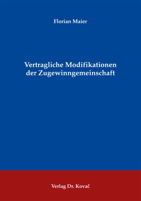 Cover: Vertragliche Modifikationen der Zugewinngemeinschaft