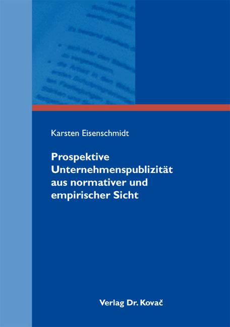 Cover: Prospektive Unternehmenspublizität aus normativer und empirischer Sicht