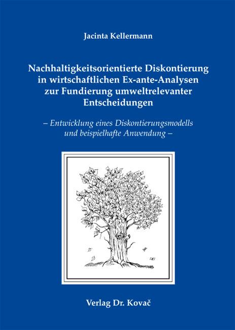 Cover: Nachhaltigkeitsorientierte Diskontierung in wirtschaftlichen Ex-ante-Analysen zur Fundierung umweltrelevanter Entscheidungen