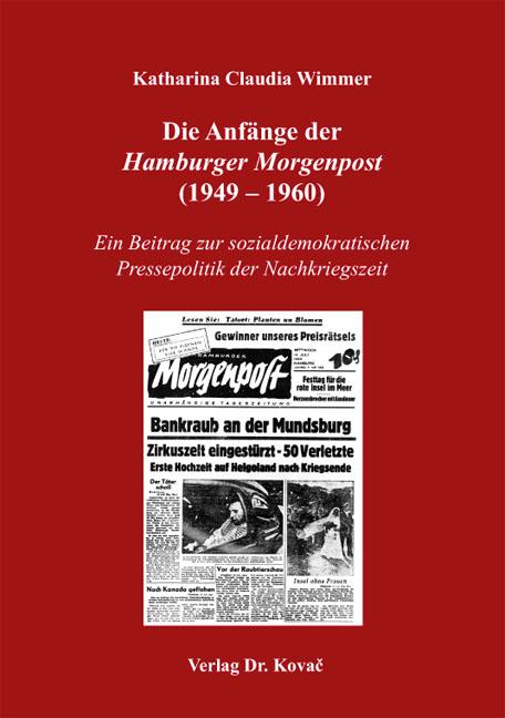 Cover: Die Anfänge der Hamburger Morgenpost (1949–1960)