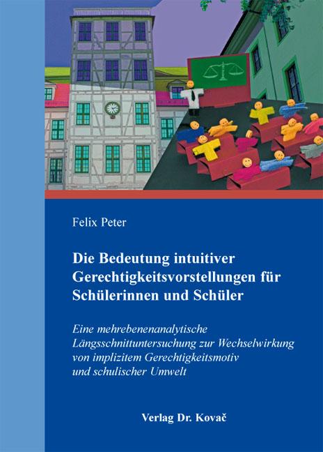Cover: Die Bedeutung intuitiver Gerechtigkeitsvorstellungen für Schülerinnen und Schüler