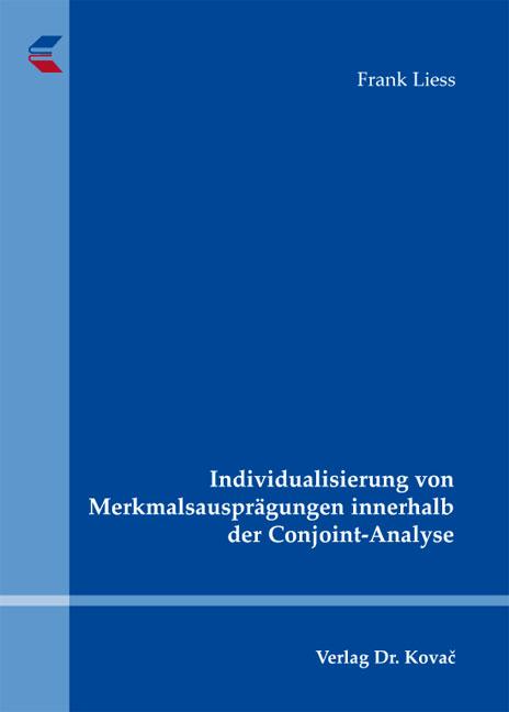Cover: Individualisierung von Merkmalsausprägungen innerhalb der Conjoint-Analyse