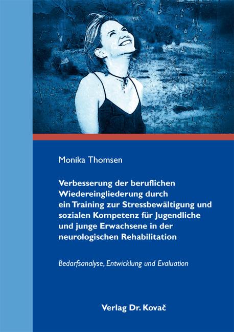 Cover: Verbesserung der beruflichen Wiedereingliederung durch ein Training zur Stressbewältigung und sozialen Kompetenz für Jugendliche und junge Erwachsene in der neurologischen Rehabilitation