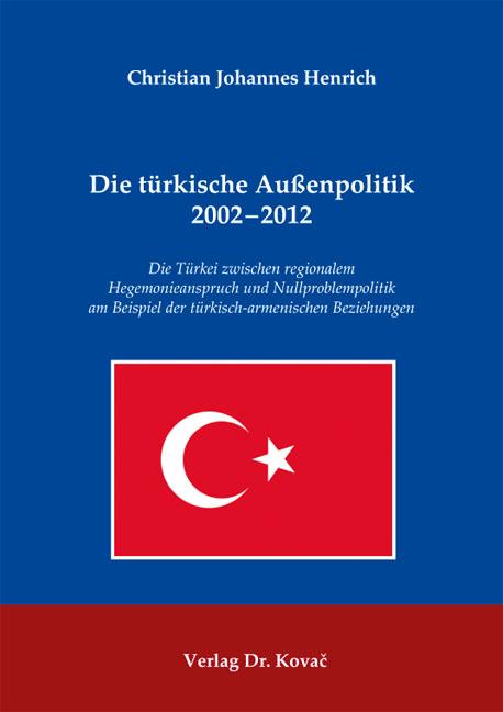 Cover: Die türkische Außenpolitik 2002–2012