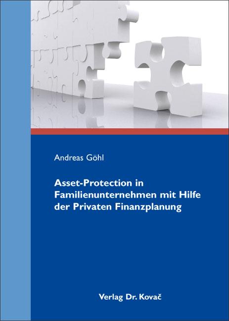 Cover: Asset-Protection in Familienunternehmen mit Hilfe der Privaten Finanzplanung