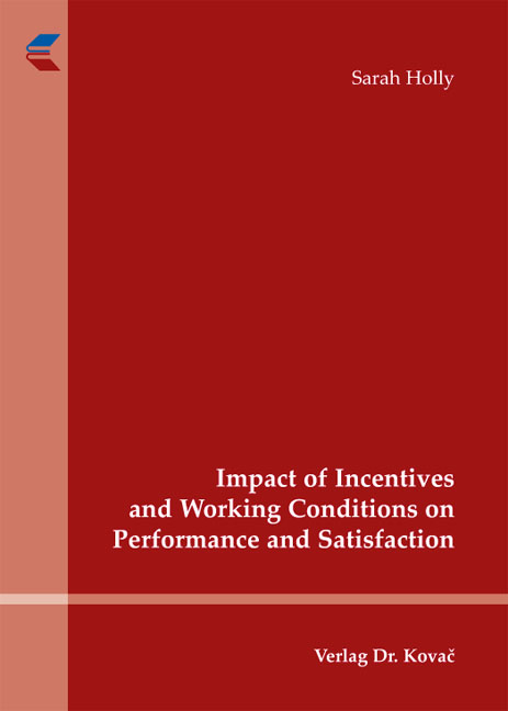 Cover: Impact of Incentives and Working Conditions on Performance and Satisfaction