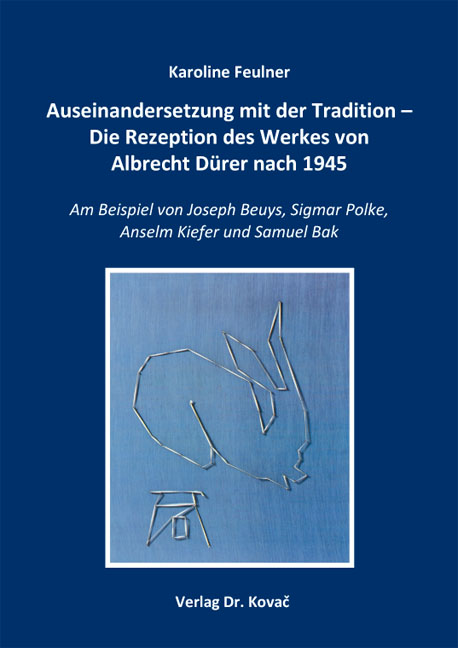Cover: Auseinandersetzung mit der Tradition – Die Rezeption des Werkes von Albrecht Dürer nach 1945