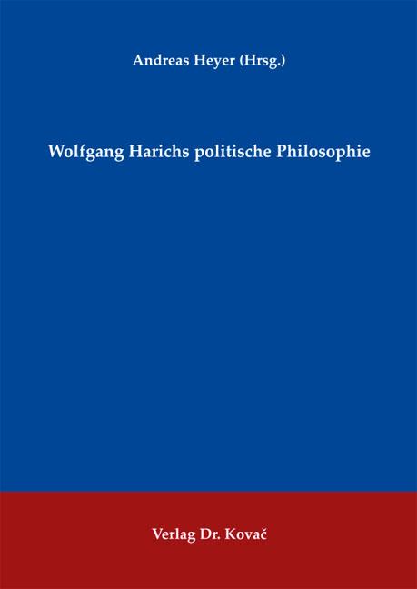 Cover: Wolfgang Harichs politische Philosophie