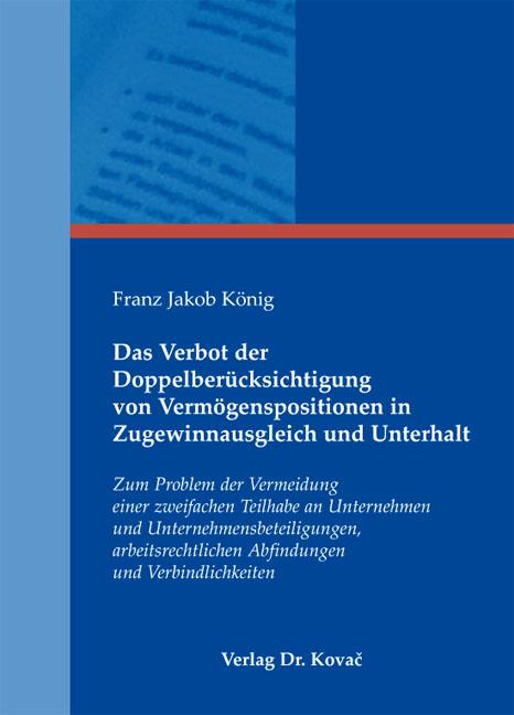 Cover: Das Verbot der Doppelberücksichtigung von Vermögenspositionen in Zugewinnausgleich und Unterhalt