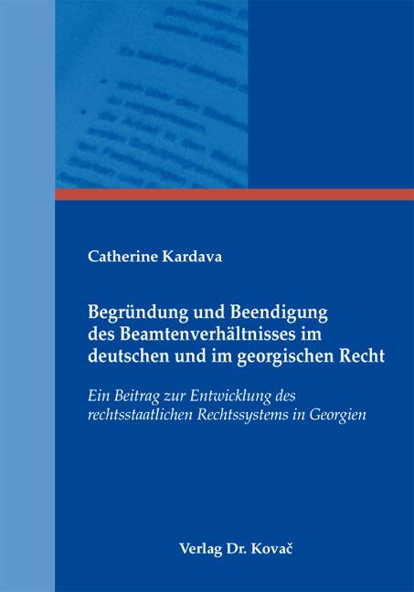 Cover: Begründung und Beendigung des Beamtenverhältnisses im deutschen und im georgischen Recht