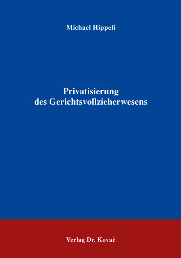Cover: Privatisierung des Gerichtsvollzieherwesens