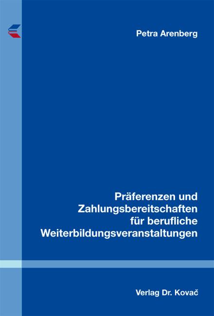 Cover: Präferenzen und Zahlungsbereitschaften für berufliche Weiterbildungsveranstaltungen