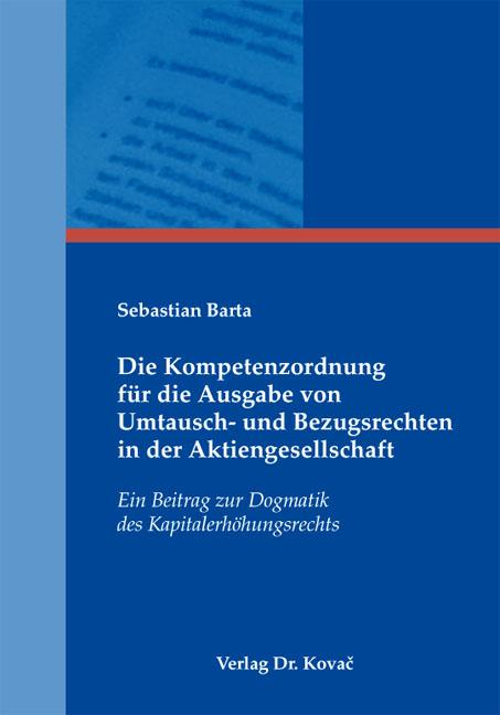 Cover: Die Kompetenzordnung für die Ausgabe von Umtausch- und Bezugsrechten in der Aktiengesellschaft