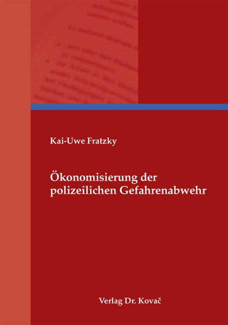 Cover: Ökonomisierung der polizeilichen Gefahrenabwehr
