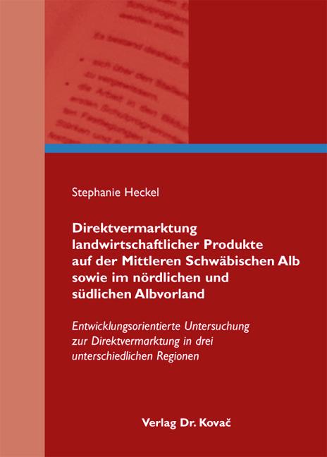 Cover: Direktvermarktung landwirtschaftlicher Produkte auf der Mittleren Schwäbischen Alb sowie im nördlichen und südlichen Albvorland