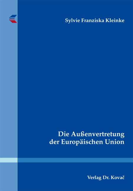 Cover: Die Außenvertretung der Europäischen Union