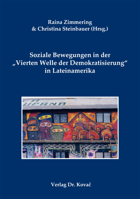 """Cover: Soziale Bewegungen in der """"Vierten Welle der Demokratisierung"""" in Lateinamerika"""