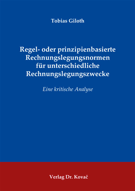 Cover: Regel- oder prinzipienbasierte Rechnungslegungsnormen für unterschiedliche Rechnungslegungszwecke