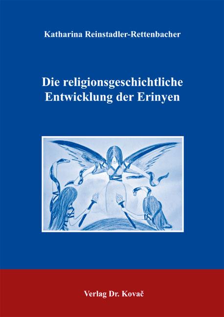 Cover: Die religionsgeschichtliche Entwicklung der Erinyen