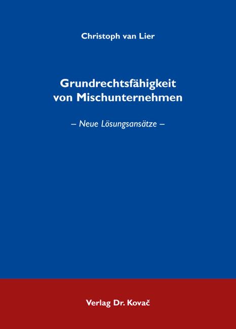 Cover: Grundrechtsfähigkeit von Mischunternehmen