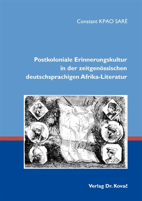 Cover: Postkoloniale Erinnerungskultur in der zeitgenössischen deutschsprachigen Afrika-Literatur