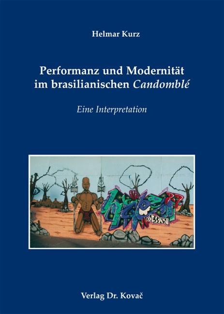 Cover: Performanz und Modernität im brasilianischen Candomblé