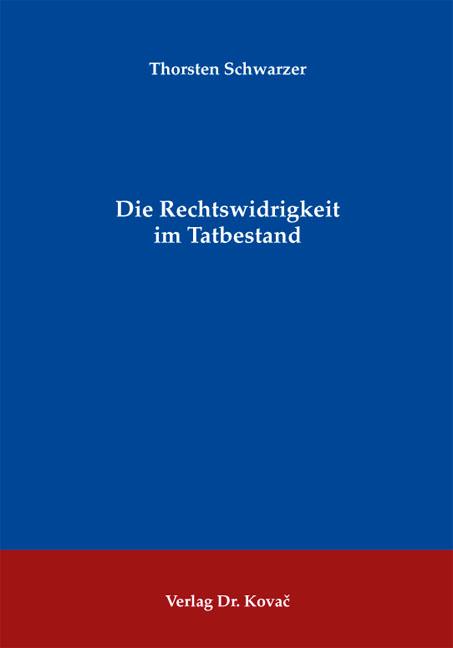 Cover: Die Rechtswidrigkeit im Tatbestand