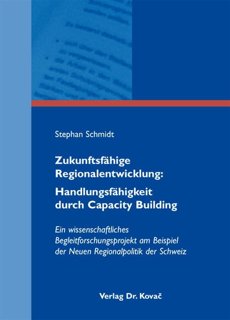 Cover: Zukunftsfähige Regionalentwicklung: Handlungsfähigkeit durch CapacityBuilding