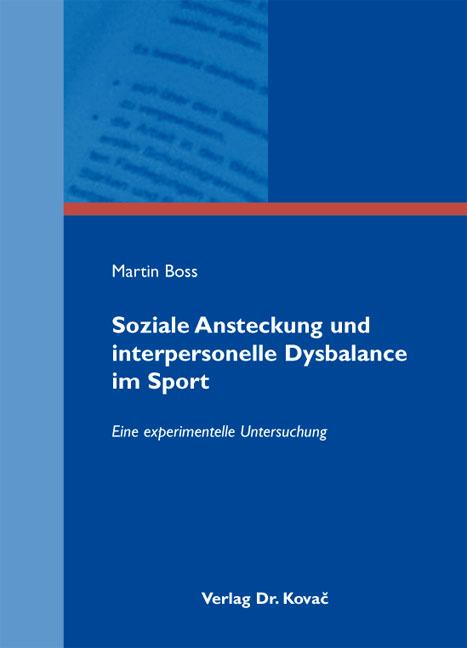 Cover: Soziale Ansteckung und interpersonelle Dysbalance im Sport