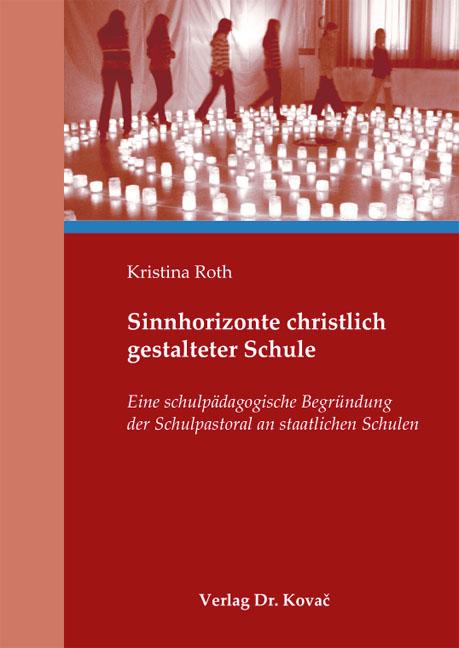 Cover: Sinnhorizonte christlich gestalteter Schule