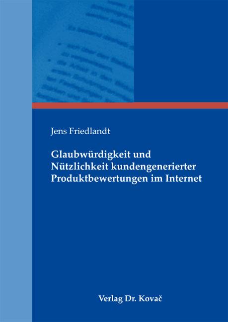 Cover: Glaubwürdigkeit und Nützlichkeit kundengenerierter Produktbewertungen im Internet