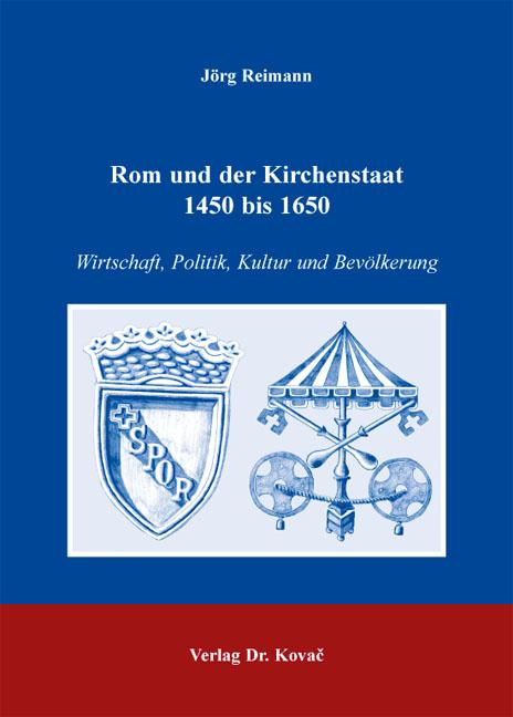 Cover: Rom und der Kirchenstaat 1450 bis 1650