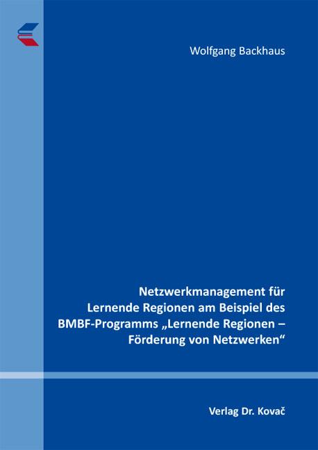 """Cover: Netzwerkmanagement für Lernende Regionen am Beispiel des BMBF-Programms """"Lernende Regionen – Förderung von Netzwerken"""""""