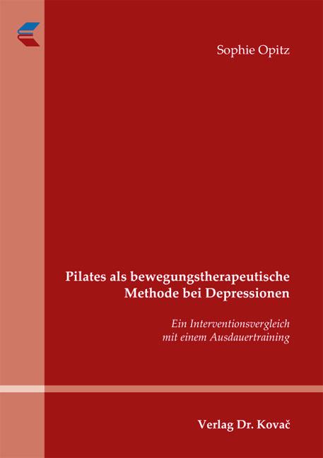 Cover: Pilates als bewegungstherapeutische Methode bei Depressionen