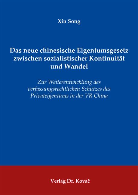 Cover: Das neue chinesische Eigentumsgesetz zwischen sozialistischer Kontinuität und Wandel