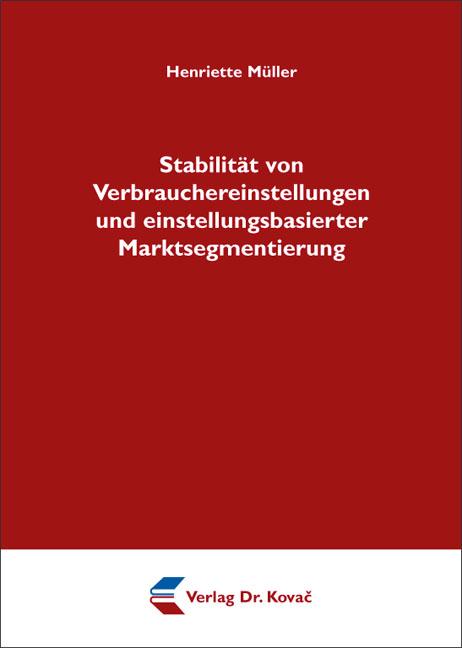 Cover: Stabilität von Verbrauchereinstellungen und einstellungsbasierter Marktsegmentierung