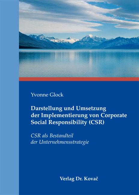 Cover: Darstellung und Umsetzung der Implementierung von Corporate Social Responsibility (CSR)